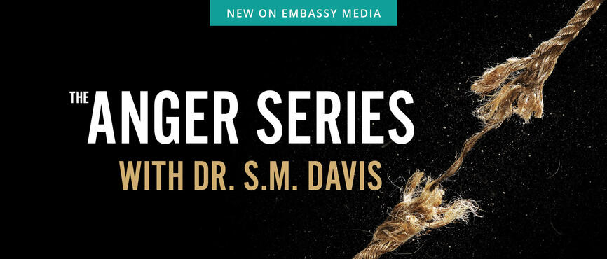Anger Series with S.M. Davis on Embassy Media